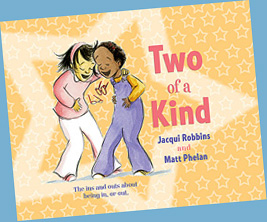 Two of a Kind by Jacqui Robbins and Matt Phelan
